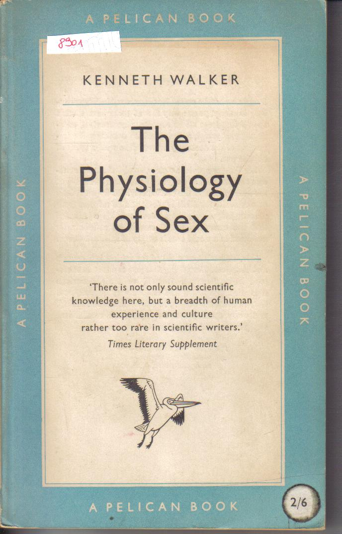 The Physiology of SexKenneth Walker