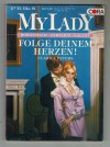 MY LADY  Band 84  Folge Deinem Herzen CLARICE PETERS